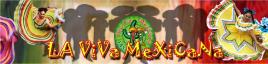 La Viva Mexicana