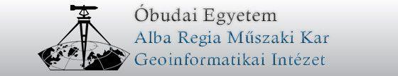 Óbudai Egyetem Alba Regia Műszaki Kar Geoinformatikai Intézet